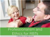 Professionalism and Ethics for RBTs