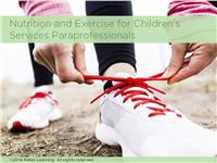 Nutrition and Exercise for Children's Services Paraprofessionals