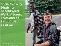 Social Security Disability Benefits and Work: Address Fears and be Part of the Solution