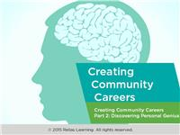 Creating Community Careers Part 2: Understanding the Discovering Personal Genius Process