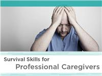 Survival Skills for Home Health Aides