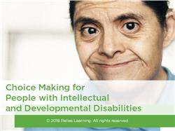 Choice Making for People with Intellectual and Developmental Disabilities