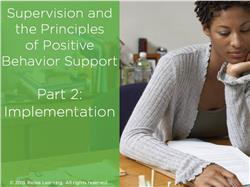 Supervision and the Principles of Positive Behavior Support Part 2: Implementation